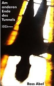 Ross Abel - Am anderen Ende des Tunnels